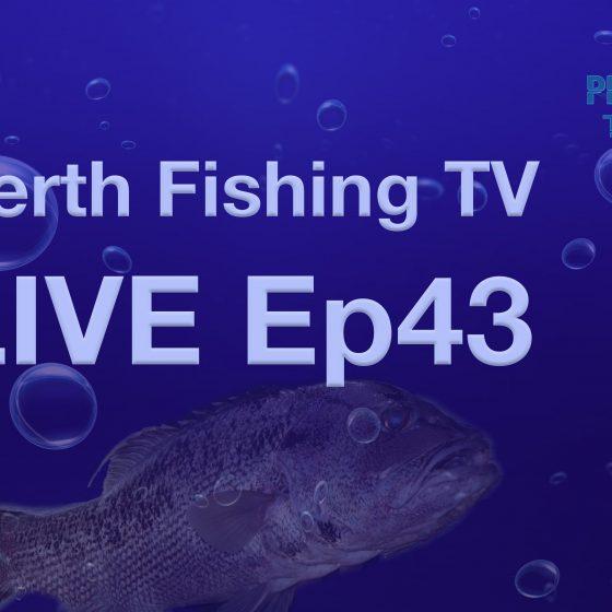 Perth Fishing TV Live Ep43